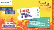 jeu concours CHAUSPORT 100% gagnant « Le Festival du style »